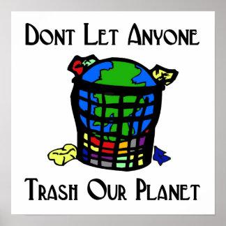 No deje cualquier persona Trash nuestro planeta Póster