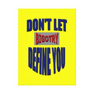 No deje el fanatismo definirle envolvió la lona lona estirada galerias