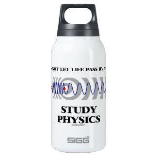 No deje el paso de la vida de usted la física del