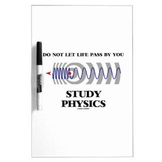 No deje el paso de la vida de usted la física del  tablero blanco
