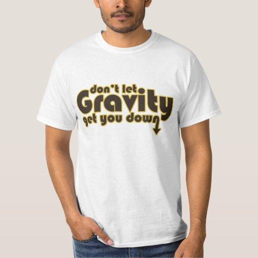 No deje la gravedad conseguirle abajo para los playera