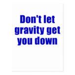 No deje la gravedad conseguirle abajo tarjetas postales