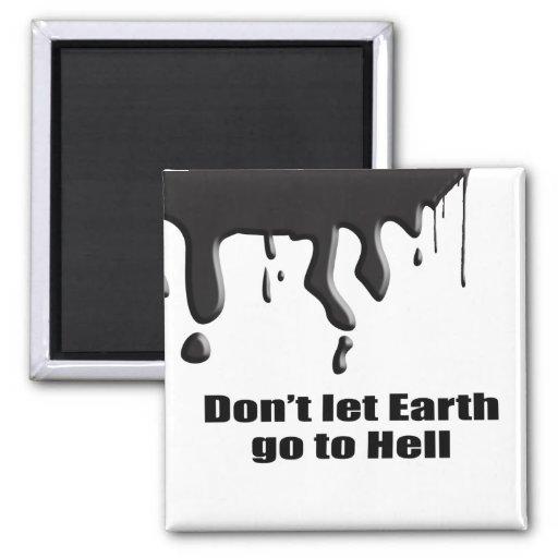 No deje la tierra ir al infierno iman de frigorífico