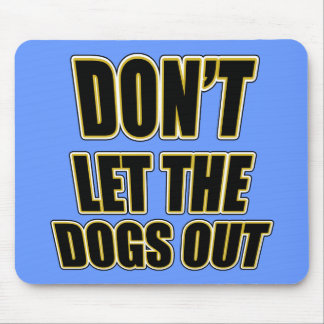 No deje los perros hacia fuera tapete de raton