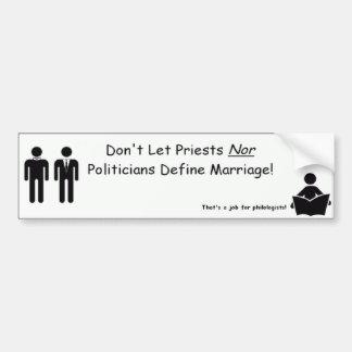¡No deje los sacerdotes ni a los políticos definir Pegatina Para Auto