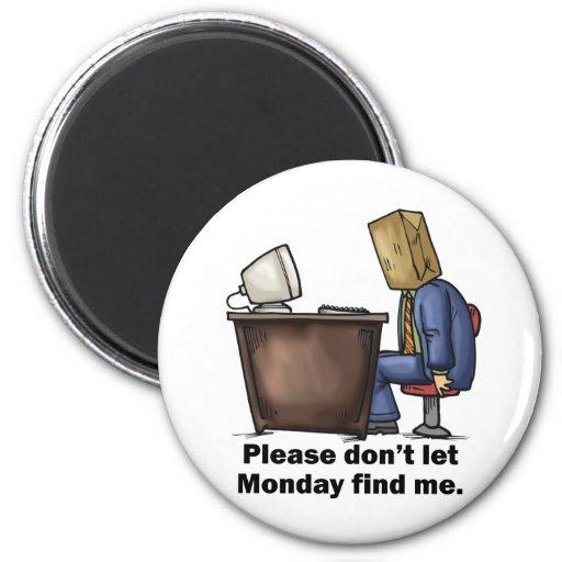 No deje lunes encontrarme imán redondo 5 cm