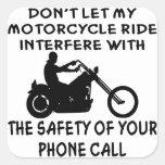 No deje mi paseo de la motocicleta interferir con calcomanías cuadradass