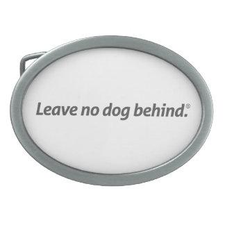 No deje ningún perro detrás de la hebilla del hebilla de cinturón oval