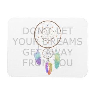 No deje sus sueños conseguir lejos de usted iman flexible
