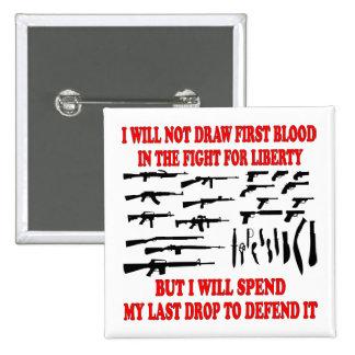 No dibujaré la primera sangre en la lucha para la  pin cuadrada 5 cm