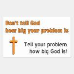 No diga a dios cómo es grande es su problema rectangular pegatina