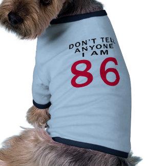 No diga cualquier persona que soy 86 ropa perro