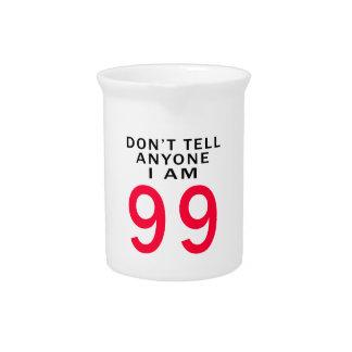 No diga cualquier persona que soy 99 jarra para bebida
