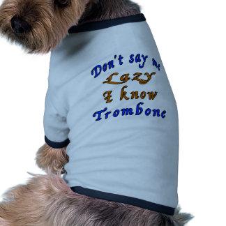 No diga que perezoso yo sabe el Trombone. Camiseta Con Mangas Para Perro