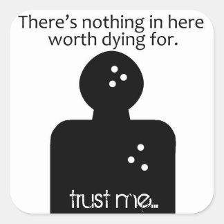 NO digno de la muerte por 2 Calcomanía Cuadrada