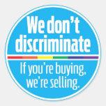 No discriminamos al pegatina
