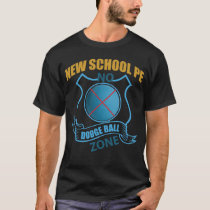 No Dodgeball Zone- Ball with X T-Shirt