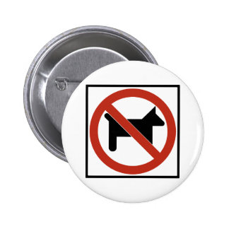No Dogs Allowed / No Pets Highway Sign 2 Inch Round Button