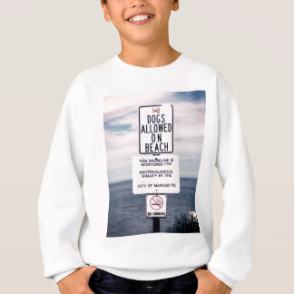 No Dogs Allowed On Beach Sweatshirt
