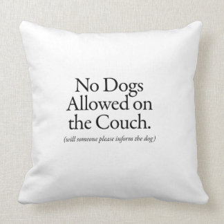 No Dogs Allowed on the Couch - please inform dog Pillow