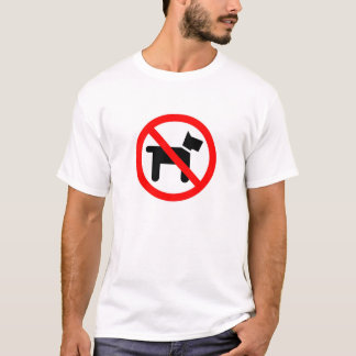 NO DOGS ALLOWED T-Shirt