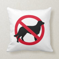 """No dogs allowed"" Throw Pillow"