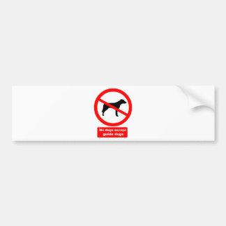 No Dogs Except Guide Dogs Bumper Sticker