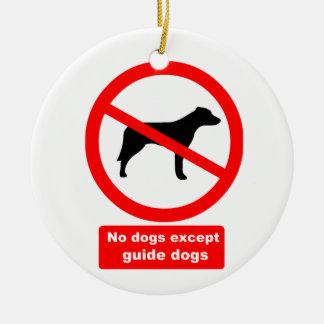 No Dogs Except Guide Dogs Ceramic Ornament