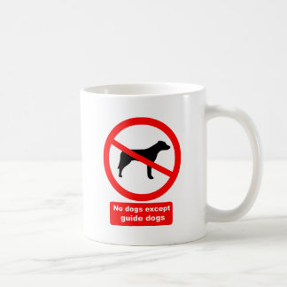 No Dogs Except Guide Dogs Coffee Mug
