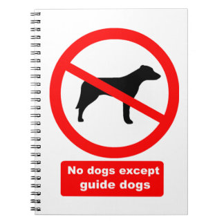 No Dogs Except Guide Dogs Note Book
