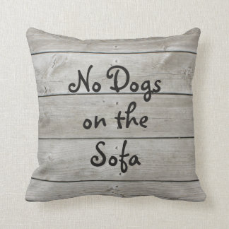 No Dogs on the Sofa Barn Board Pillow