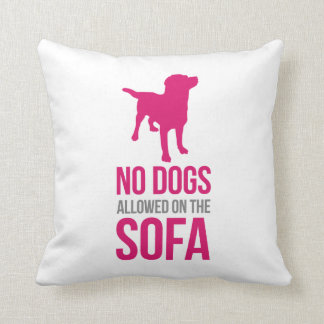 No Dogs on the Sofa Pillow (type 2)