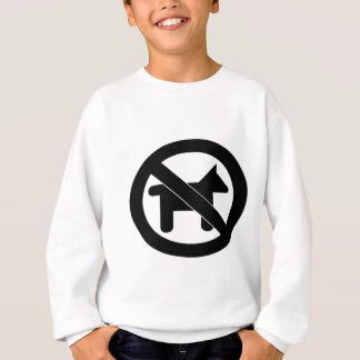 No Dogs please Sweatshirt