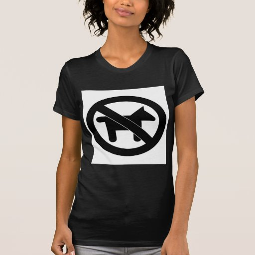 No Dogs please T-shirts