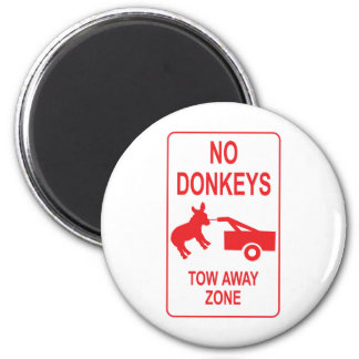 No Donkeys: Tow Away Zone 2 Inch Round Magnet