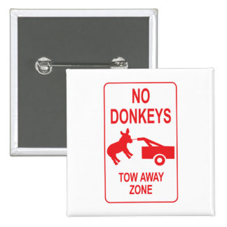No Donkeys: Tow Away Zone 2 Inch Square Button