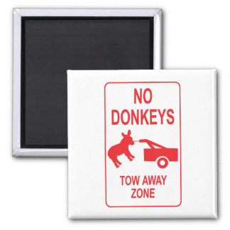 No Donkeys: Tow Away Zone 2 Inch Square Magnet