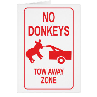 No Donkeys: Tow Away Zone Greeting Card