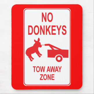 No Donkeys: Tow Away Zone Mouse Pad