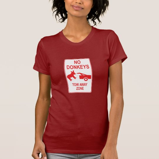 No Donkeys: Tow Away Zone T-Shirt