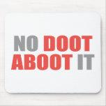 No Doot Aboot it Mousepad
