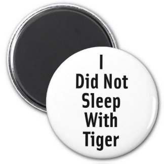No dormí con el tigre imán redondo 5 cm