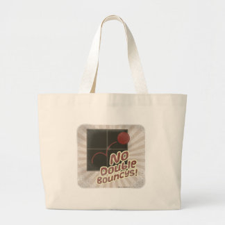 No Double Bouncys. Large Tote Bag