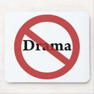 No Drama Allowed! Mouse Pad