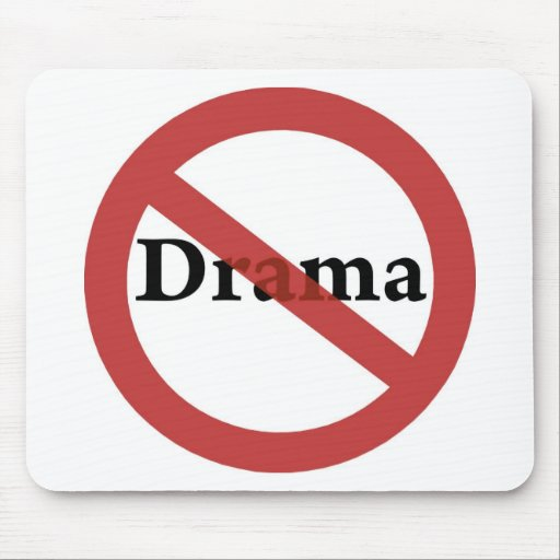 No Drama Allowed! Mouse Pad