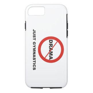 No Drama Just Gymnastics iPhone 7 Case