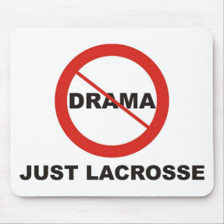 No Drama Just Lacrosse Mouse Pad