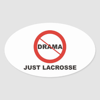 No Drama Just Lacrosse Oval Sticker