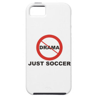 No Drama Just Soccer iPhone 5 Cover