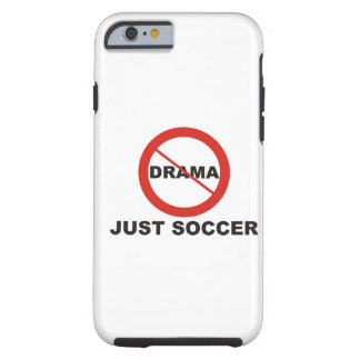 No Drama Just Soccer iPhone 6 Case